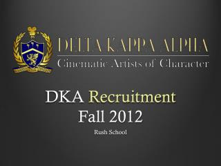 DKA  Recruitment Fall  2012