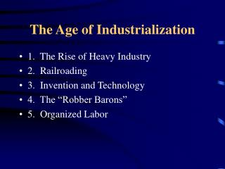 The Age of Industrialization