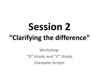 "Session  2 "" Clarifying the difference"""