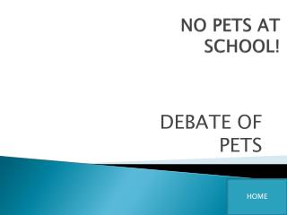 NO PETS AT SCHOOL!