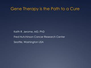 Gene Therapy is the Path to a Cure