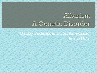 Albinism A Genetic Disorder