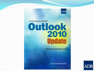 Asian Development Outlook 2010 Update The Future of Growth in Asia