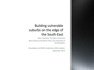 Building vulnerable suburbs on the edge of the South-East