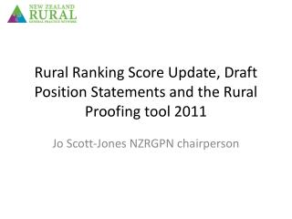 Rural Ranking Score Update, Draft Position Statements and the Rural Proofing tool 2011