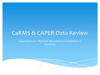 CaRMS & CAPER Data Review