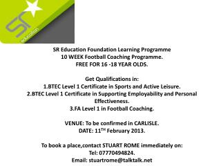 SR Education Foundation Learning Programme 10 WEEK Football Coaching Programme.