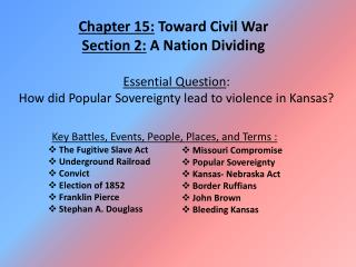Chapter 15:  Toward Civil War Section 2:  A Nation Dividing