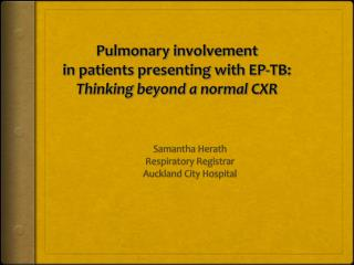 Pulmonary involvement  in patients presenting with EP-TB:  Thinking beyond a normal CXR