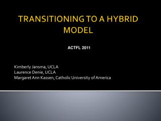 TRANSITIONING TO A HYBRID MODEL