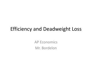 Efficiency and Deadweight Loss