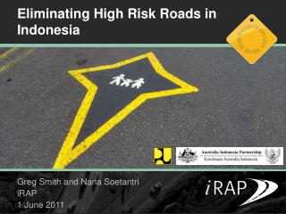 Eliminating High Risk  Roads in Indonesia