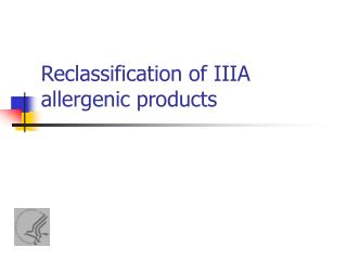 Reclassification of IIIA allergenic products