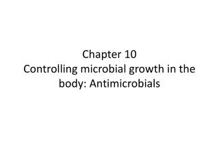 Chapter 10  Controlling microbial growth in the body: Antimicrobials