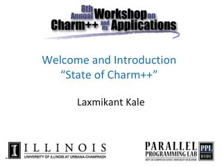 "Welcome and Introduction  ""State of Charm++"""