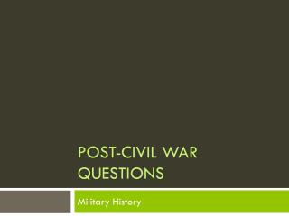 Post-Civil War Questions