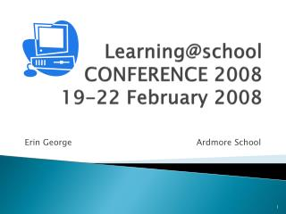 Learning@school CONFERENCE 2008 19-22 February 2008