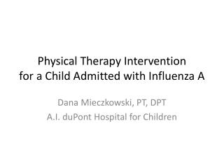 Physical Therapy Intervention for a Child Admitted with Influenza A