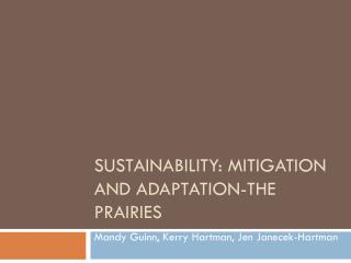 Sustainability: Mitigation and Adaptation-The Prairies