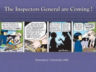 The Inspectors General are Coming !