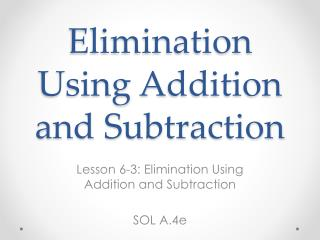 Elimination Using  A ddition and Subtraction