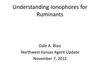 Understanding  Ionophores  for Ruminants