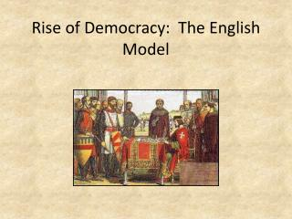 Rise of Democracy:  The English Model