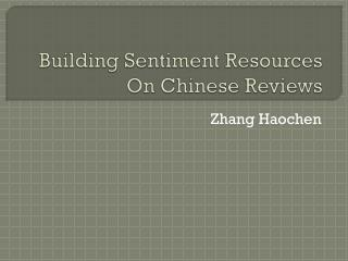 Building Sentiment Resources  On Chinese Reviews