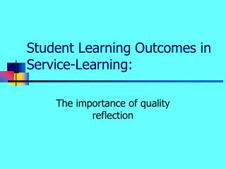 Student Learning Outcomes in  Service-Learning: