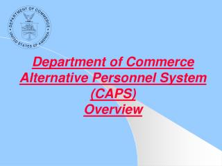 Department of Commerce Alternative Personnel System CAPS Overview