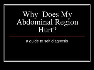 Why  Does My Abdominal Region Hurt?