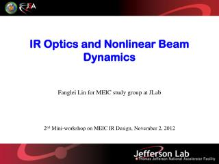 IR Optics and Nonlinear Beam Dynamics