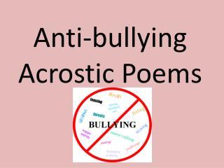 Anti-bullying Acrostic Poems