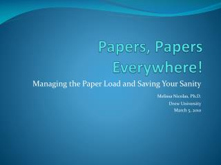 Papers, Papers Everywhere!