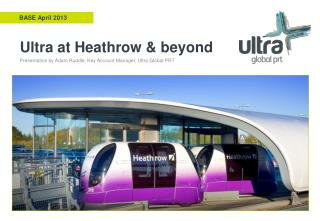 Ultra at Heathrow & beyond