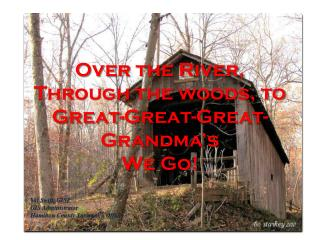 Over the River, Through the woods, to Great-Great-Great-Grandma's  We Go!