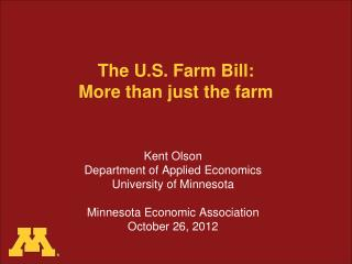 The U.S. Farm Bill:  More than just the farm