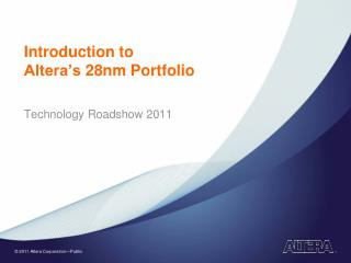 Introduction to  Altera's  28nm Portfolio