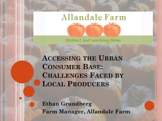 Accessing the Urban Consumer Base: Challenges Faced by Local Producers