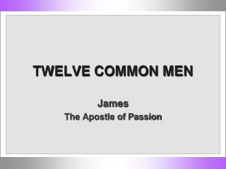 TWELVE COMMON MEN