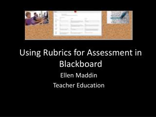 Using Rubrics for Assessment in Blackboard