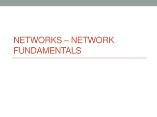 Networks – Network Fundamentals