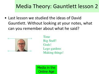 Media Theory: Gauntlett lesson 2