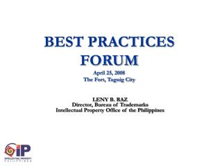BEST PRACTICES FORUM April 25, 2008 The Fort, Taguig City