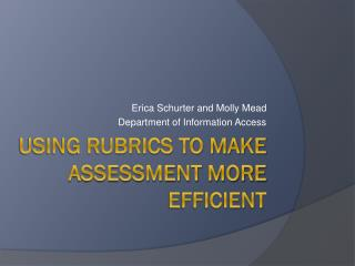 Using Rubrics to make assessment more efficient