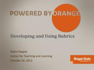 Developing and Using Rubrics