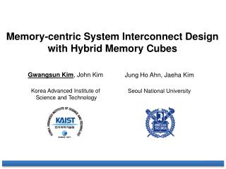 Memory-centric System Interconnect Design  with Hybrid Memory Cubes