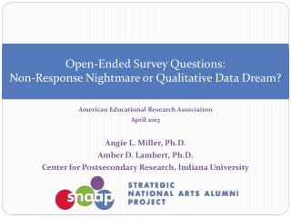 Open-Ended Survey Questions:  Non-Response Nightmare or Qualitative Data Dream?
