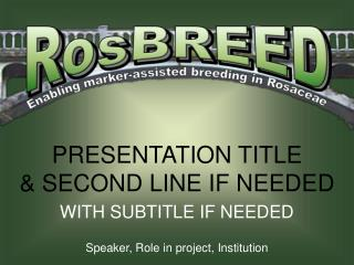 PRESENTATION TITLE & SECOND LINE IF NEEDED WITH SUBTITLE IF NEEDED