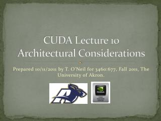 CUDA Lecture 10 Architectural Considerations